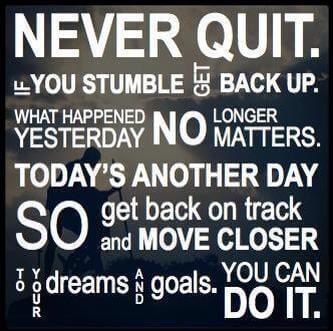 no quit, never quit