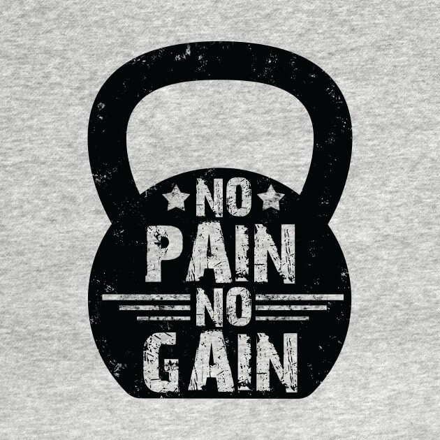 pain, gain, sustain